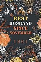 Best Husband since November 1961 : notebook journal: 59th wedding anniversary gift for hem, notebook-diary-journal-doodles gifts to your husband in wedding, elegant interior design 6x9 in 120 pages.