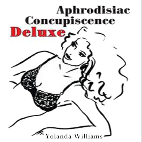 Aphrodisiac Concupiscence Deluxe audiobook cover art