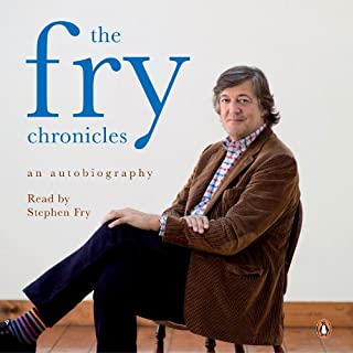 The Fry Chronicles     An Autobiography              By:                                                                                                                                 Stephen Fry                               Narrated by:                                                                                                                                 Stephen Fry                      Length: 12 hrs and 29 mins     5,160 ratings     Overall 4.4