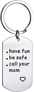 Mothers Day Gifts Have Fun Be Safe Make Good Choices and Call Your Mom, Stainless Steel Keychain Gift Birthday Christmas Anniversary Gift