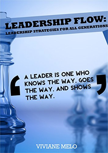 Leadership Flow: Leadership Strategies for All Generations