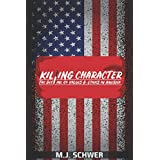 Killing Character: The Decline of Values and Ethics in America