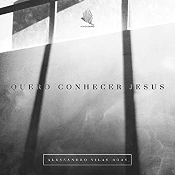 Quero Conhecer Jesus