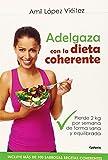 Adelgaza Con La Dieta Coherente: Pierde 2 kilos por semana de forma sana y equilibrada: 10 (Vida Actual)