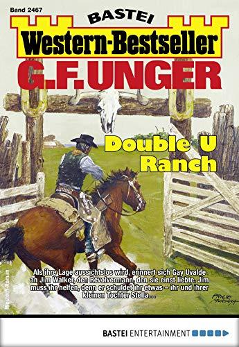 G. F. Unger Western-Bestseller 2467 - Western: Double U Ranch