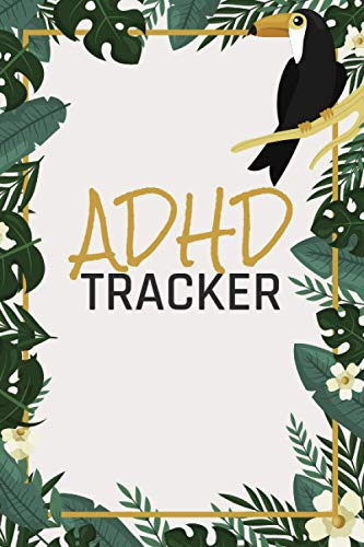 ADHD Tracker: Daily Journal For Better Therapy - Tool And Help for Adults and Kids - Organizer and Planner Log Book