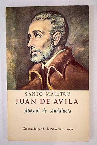 JUAN DE AVILA. Apostol de Andalucia.