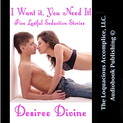 I Want It, You Need It! audiobook cover art
