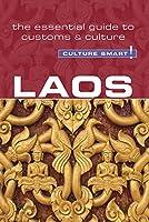 Culture Smart! Laos: The Essential Guide to Customs & Culture