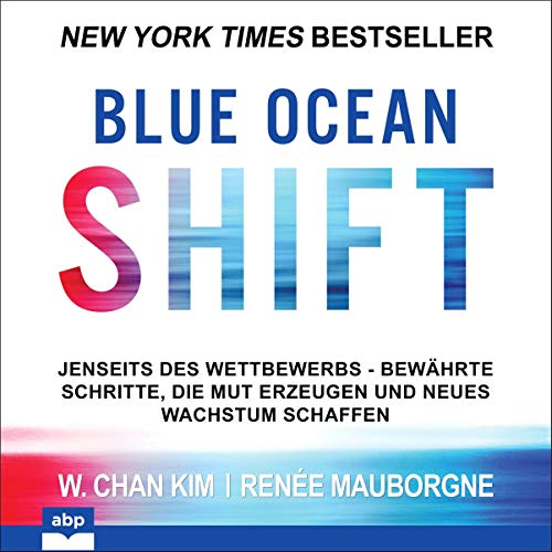 Blue Ocean Shift (German edition) Audiobook By W. Chan Kim,                                                                                        Renée Mauborgne cover art