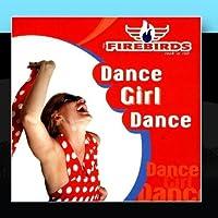 Dance Girl Dance by The Firebirds