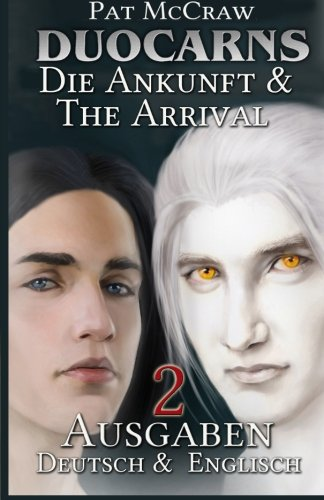 Duocarns - Die Ankunft/The Arrival: Sonder-Edition Deutsch und Englisch (Duocarns Erotic Fantasy Buchserie, Band 1)