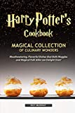 Harry Potter's Cookbook: Magical Collection of Culinary Wonders Mouthwatering, Flavorful Dishes that Both Muggles and Magical Folk Alike Can Delight Over!