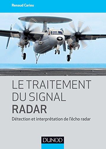 Le traitement du signal radar - Détection et interprétation de l'écho radar: Détection et...