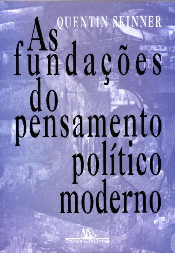As fundações do pensamento político moderno