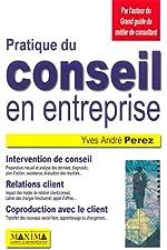 PRATIQUE DU CONSEIL ENTREPRISE d'YVES-ANDRE PEREZ