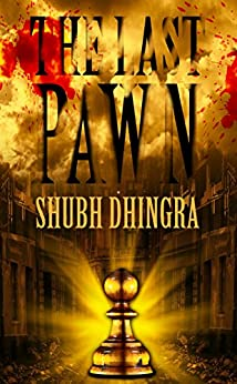 The Last Pawn (War Games Saga Book 1) by [Shubh Dhingra]