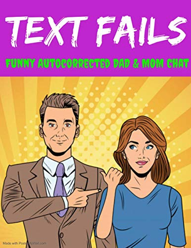 Text Fails : The best Dad & Mom Funny Autocorrected mishaps | Full of fun and smiles with funniest mishaps ever (English Edition)