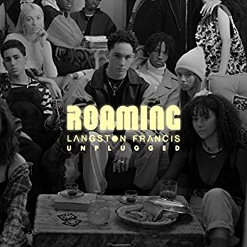 roaming (unplugged)