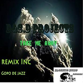 Take Me Away (Gopo De Jazz Remix)