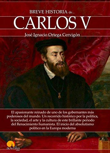 Breve historia de Carlos V eBook: José Ignacio Ortega Cervigón: Amazon.es: Tienda Kindle