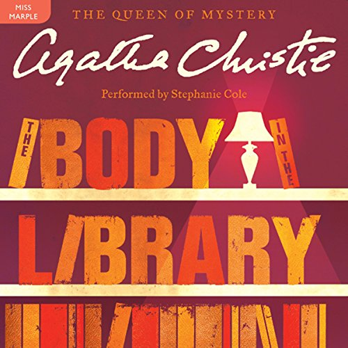 The Body in the Library     A Miss Marple Mystery              By:                                                                                                                                 Agatha Christie                               Narrated by:                                                                                                                                 Stephanie Cole                      Length: 5 hrs and 21 mins     543 ratings     Overall 4.6