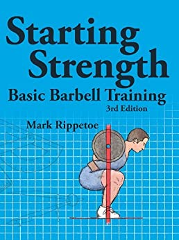 Starting Strength by [Mark Rippetoe, Jason Kelly]