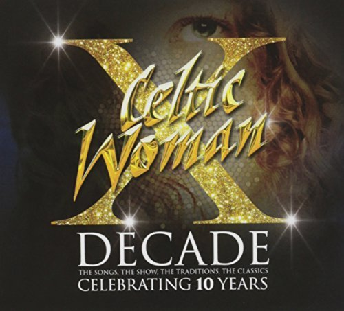 Decade by CELTIC WOMAN