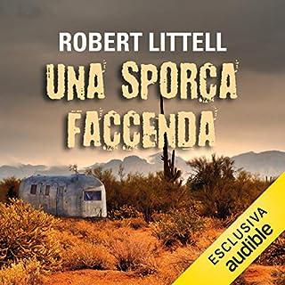Una sporca faccenda                   Di:                                                                                                                                 Robert Littell                               Letto da:                                                                                                                                 Riccardo Forte                      Durata:  7 ore e 33 min     25 recensioni     Totali 3,9