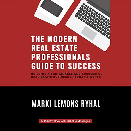 Couverture de The Modern Real Estate Professionals Guide to Success