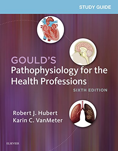 Study Guide for Gould's Pathophysiology for the Health Professions - E-Book