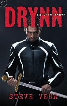 Drynn (Last of the Shardyn, #1) by [Steve Vera]