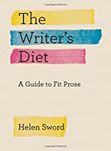 The Writer's Diet: A Guide to Fit Prose (Chicago Guides to Writing, Editing, and Publishing)