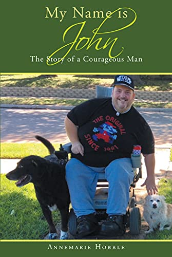 My Name Is John: The Story of a Courageous Man (English Edition)