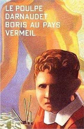 Boris au pays vermeil (Le Poulpe) (French Edition)