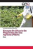 Ensayos De Eficacia De Plaguicidas De Uso Agrícola (PQUA): Perú