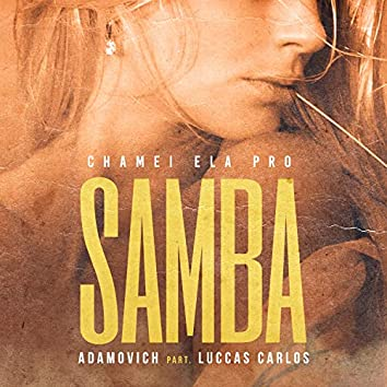 Chamei Ela pro Samba