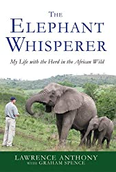 Image: The Elephant Whisperer: My Life with the Herd in the African Wild, by Lawrence Anthony (Author), Graham Spence (Author). Publisher: Thomas Dunne Books; 1 edition (November 10, 2009)