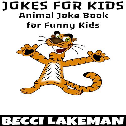 Jokes for Kids: Animal Joke Book for Funny Kids audiobook cover art