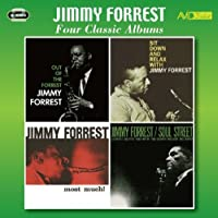 Four Classic Albums (Out Of The Forrest / Sit Down And Relax With Jimmy Forrest / Most Much / Soul Street) by Jimmy Forrest