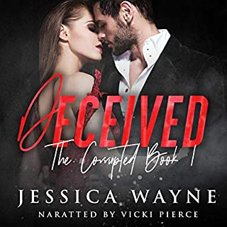 Deceived     The Corrupted, Book 1              By:                                                                                                                                 Jessica Wayne                               Narrated by:                                                                                                                                 Vicki Pierce                      Length: 7 hrs and 5 mins     6 ratings     Overall 4.2