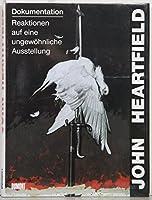 John Heartfield. Dokumentation. Reaktionen auf eine ungewoehnliche Ausstellung