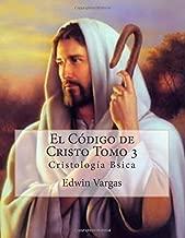 El Código de Cristo Tomo 3 (Volume 3) (Spanish Edition)