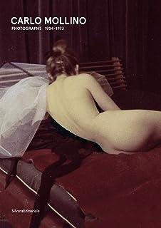 Carlo Mollino. Fotografie 1934-1973. Catalogo della mostra (Torino, 18 gennaio-13 maggio 2018). Ediz. italiana e inglese (Fotografia)