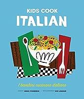 Let's Cook Italian, A Family Cookbook: Cuciniamo italiano, Un ricettario di famiglia