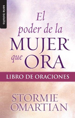 El Poder de La Mujer Que Ora: Libro de Oraciones (Bolsillo)