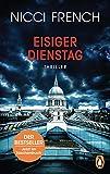 Eisiger Dienstag: Thriller - Ein neuer Fall für Frieda Klein Bd.2 (Psychologin Frieda Klein als Ermittlerin, Band 2) - Nicci French