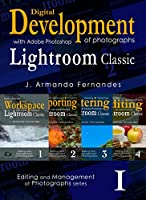 Discovering Digital Development of Photographs: with Adobe Photoshop Lightroom Classic Front Cover
