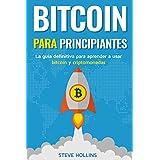 Bitcoin para principiantes: La guía definitiva para aprender a usar bitcoin y criptomonedas. Crea un monedero, compra bitcoin, aprende qué es la blockchain y la minería de bitcoin (Spanish Edition)