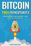 Bitcoin para principiantes: La guía definitiva para aprender a usar bitcoin y criptomonedas. Crea un monedero, compra bitcoin, aprende qué es la blockchain y la minería de bitcoin